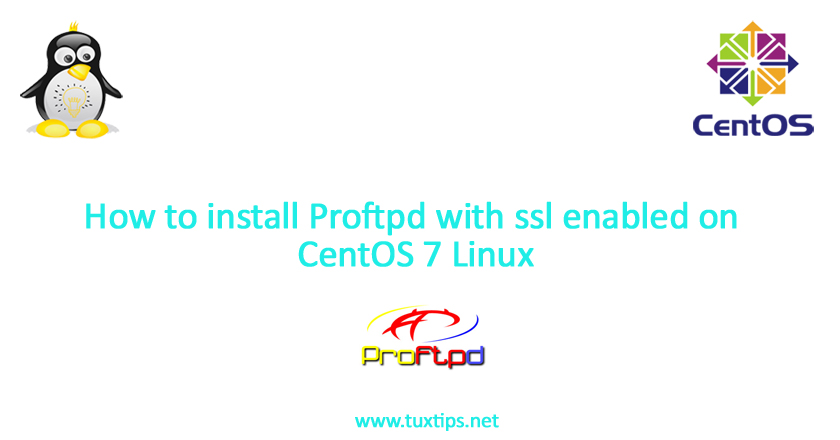 How to install Proftpd with ssl enabled on CentOS 7 Linux