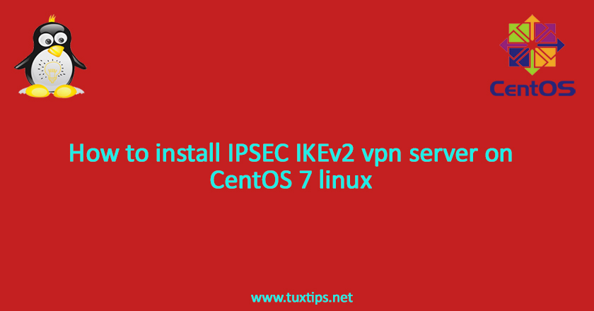 install IPSEC IKEv2 vpn server on CentOS 7 linux