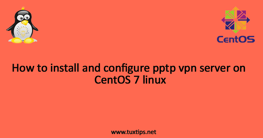 How to install and configure pptp vpn server on CentOS 7 linux