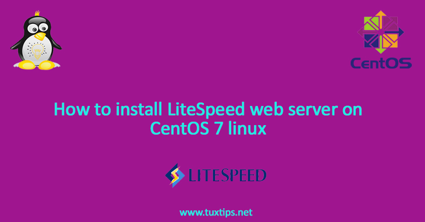 How to install LiteSpeed web server on CentOS 7 linux