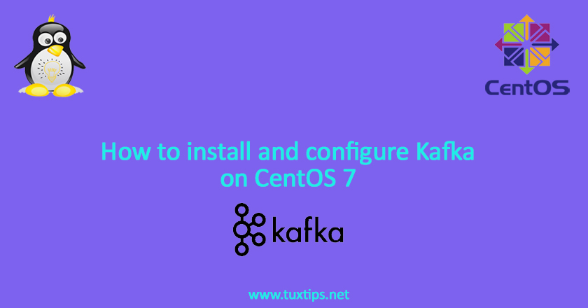 How to install and configure Kafka on CentOS 7