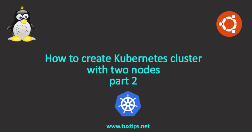 How to create Kubernetes cluster with two nodes part 2
